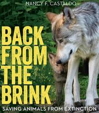 Back from the BrinkSaving Animals from Extinction【電子書籍】[ Nancy Castaldo ]