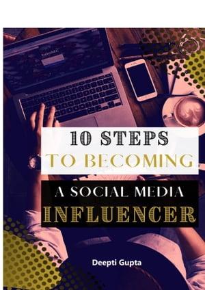 洋書, BUSINESS & SELF-CULTURE 10 Steps to become A Social Media Influencer Deepti Gupta