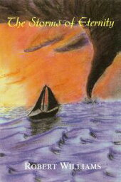 The Storms of Eternity【電子書籍】[ Robert Williams ]