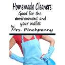 楽天Kobo電子書籍ストアで買える「Homemade Cleaners: Good for the Environment and Your Wallet【電子書籍】[ Mrs. Pinchpenny ]」の画像です。価格は107円になります。