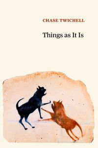 Things as It Is【電子書籍】[ Chase Twichell ]