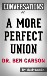 A More Perfect Union: The Story of Our Constitution????????by Dr. Ben Carson | Conversation Starters【電子書籍】[ dailyBooks ]