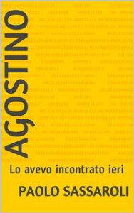 Agostino【電子書籍】[ Paolo Sassaroli ]