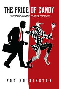 The Price of Candy A Women Sleuths Mystery Romance (Sandy Reid Mystery Series #2)【電子書籍】[ Rod Hoisington ]