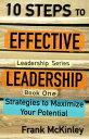 楽天Kobo電子書籍ストアで買える「10 Steps to Effective Leadership: Strategies to Maximize Your PotentialLeadership Series, #1【電子書籍】[ Frank McKinley ]」の画像です。価格は109円になります。