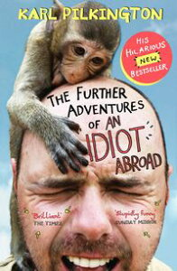 The Further Adventures of an Idiot Abroad【電子書籍】[ Karl Pilkington ]