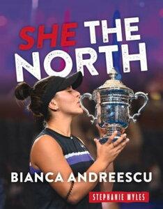 Bianca AndreescuShe The North【電子書籍】[ Stephanie Myles ]