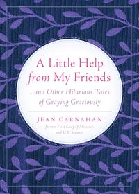 A LITTLE HELP FROM MY FRIENDS...And Other Hilarious Tales of Graying Graciously【電子書籍】[ Jean Carnahan ]