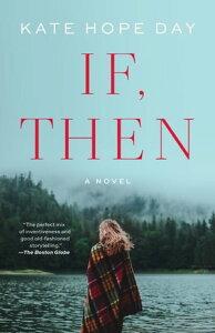 If, ThenA Novel【電子書籍】[ Kate Hope Day ]