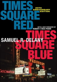 Times Square Red, Times Square Blue 20th Anniversary Edition【電子書籍】[ Samuel R. Delany ]