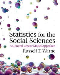 Statistics for the Social SciencesA General Linear Model Approach【電子書籍】[ Russell T. Warne ]