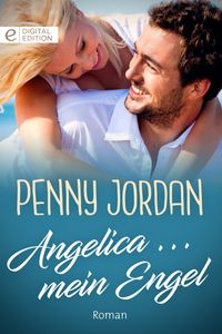 Angelica ... mein Engel【電子書籍】[ Penny Jordan ]
