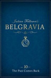 Julian Fellowes's Belgravia Episode 10The Past Comes Back【電子書籍】[ Julian Fellowes ]