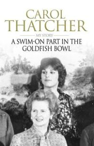 A Swim-on Part in the Goldfish Bowl【電子書籍】[ Mr Carol Thatcher ]