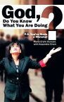 God, do you know what you are doing?P.S. You've made a mistake!【電子書籍】[ Maria Erwin Duncan with Kasandra Erwin ]