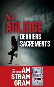 Derniers sacrements【電子書籍】[ M. J. ARLIDGE ]