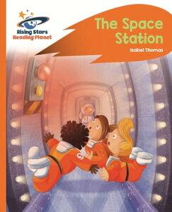 Reading Planet -The Space Station - Orange: Rocket Phonics【電子書籍】[ Isabel Thomas ]