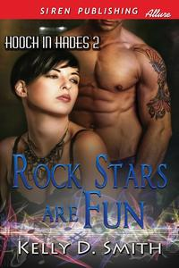 Rock Stars Are Fun【電子書籍】[ Kelly D. Smith ]