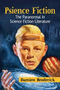 Psience FictionThe Paranormal in Science Fiction Literature【電子書籍】[ Damien Broderick ]