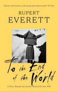 To the End of the WorldTravels with Oscar Wilde【電子書籍】[ Rupert Everett ]
