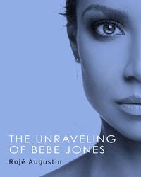 The Unraveling of Bebe Jones【電子書籍】[ Roj? Augustin ]