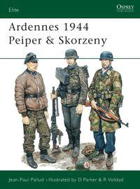 Ardennes 1944 Peiper & Skorzeny【電子書籍】[ Jean-Paul Pallud ]