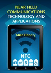 Near Field Communications Technology and Applications【電子書籍】[ Mike Hendry ]