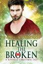 Healing the Broken: A Brides of the Kindred Christmas Novel【電子書籍】[ Evangeline Anderson ]