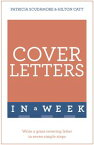 Cover Letters In A WeekWrite A Great Covering Letter In Seven Simple Steps【電子書籍】[ Patricia Scudamore ]