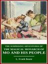 楽天Kobo電子書籍ストアで買える「The Surprising Adventures of the Magical Monarch of Mo and His People【電子書籍】[ L. Frank Baum ]」の画像です。価格は116円になります。