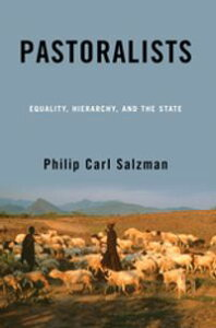 PastoralistsEquality, Hierarchy, And The State【電子書籍】[ Philip Carl Salzman ]