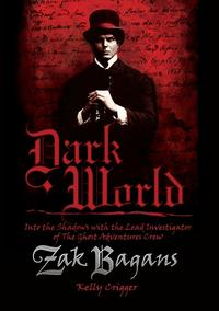Dark World: Into the Shadows with the Lead Investigator of the Ghost Adventures Crew【電子書籍】[ Zak Bagans, Kelly Crigger ]