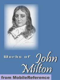 Works Of John Milton: Including Paradise Lost, Paradise Regained, Samson Agonistes, Areopagitica & More (Mobi Collected Works)【電子書籍】[ John Milton ]