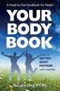 楽天Kobo電子書籍ストアで買える「Your Body BookGuide to Better Body Motion with Less Pain【電子書籍】[ Doranne Long, PT, MS ]」の画像です。価格は1,194円になります。