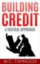 楽天Kobo電子書籍ストアで買える「Building Credit: A Tactical Approach【電子書籍】[ M.C. Tiongco ]」の画像です。価格は109円になります。