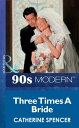 楽天Kobo電子書籍ストアで買える「Three Times A Bride (Mills & Boon Vintage 90s Modern【電子書籍】[ Catherine Spencer ]」の画像です。価格は415円になります。