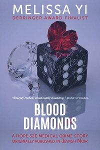 Blood Diamondsa Hope Sze story originally published in Jewish Noir【電子書籍】[ Melissa Yi ]