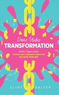 Dance Studio Transformation【電子書籍】[ Clint Salter ]