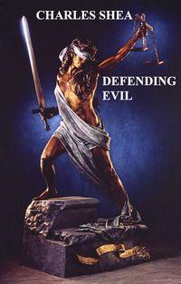 Defending Evil【電子書籍】[ Charles Shea ]