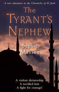 The Tyrant's Nephew【電子書籍】[ Sophie Masson ]