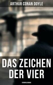 Das Zeichen der Vier: Kriminalroman【電子書籍】[ Arthur Conan Doyle ]