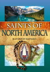 Saints of North America ? Lives of Kateri Tekakwitha, Isaac Jogues, Elizabeth Seton and more【電子書籍】[ Jean Olwen Maynard ]
