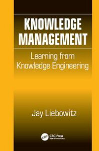 Knowledge ManagementLearning from Knowledge Engineering【電子書籍】[ Jay Liebowitz ]