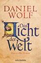 Das Licht der WeltHistorischer Roman【電子書籍】[ Daniel Wolf ]