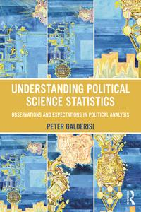 Understanding Political Science StatisticsObservations and Expectations in Political Analysis【電子書籍】[ Peter Galderisi ]