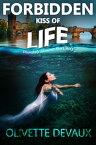 Forbidden Kiss of Life【電子書籍】[ Olivette Devaux ]
