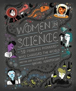 洋書, SOCIAL SCIENCE Women in Science 50 Fearless Pioneers Who Changed the World Rachel Ignotofsky