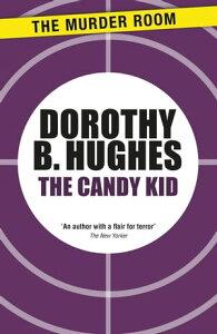 The Candy Kid【電子書籍】[ Dorothy B. Hughes ]