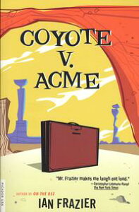 Coyote V. Acme【電子書籍】[ Ian Frazier ]