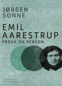 Emil Aarestrup - prosa og person【電子書籍】[ J?rgen Sonne ]